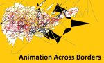 ANIMATION ACROSS BORDERS